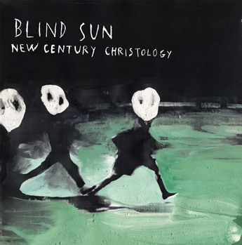 Blind Sun - New Century Christology