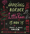 Crossing Border Little Raven