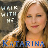 Katarina - Walk with me